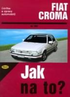 Kniha FIAT CROMA /83 - 155 PS a diesel/ od 1983